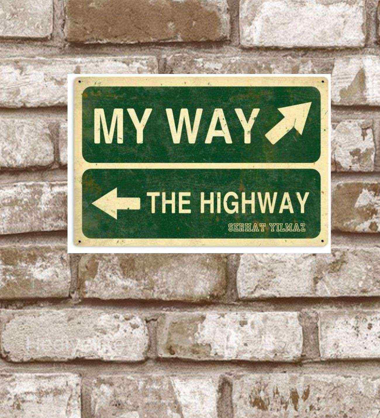 Kişiye Özel Metal  My Way The Highway Retro Poster (29x19)